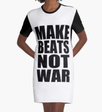 Make Beats Not War Graphic T Shirt Dress by 360 Sound and Vision