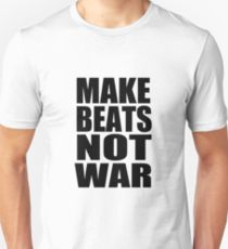 Make Beats Not War Unisex t Shirt by 360 sound and vision