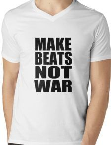 Make Beats Not War V Neck T Shirt by 360 Sound and Vision